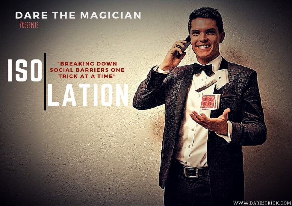 Dare The Magician Presents Isolation Show